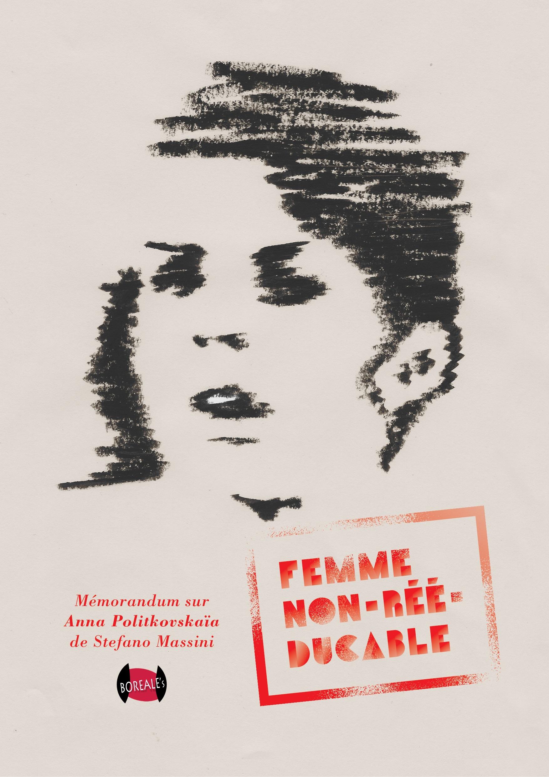 Femme non-rééducable – Mémorandum théâtral sur Anna Politkovskaïa